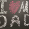 I love my dad message drawn on blackboard with chalk - Stock Photo
