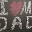 I love my dad message drawn on blackboard with chalk — Stock Photo