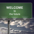 Billboard spelling out welcome to the future — Stock Photo