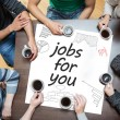Jobs for you written on a poster with drawings of charts — Stock Photo