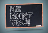 We want you written on chalkboard — Stock Photo