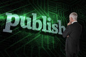 Word publish and thoughtful businessman — Stock Photo