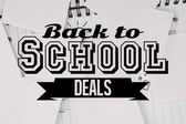 Composite image of back to school deals message — Foto Stock