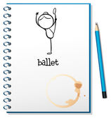 A notebook with a drawing of a girl dancing ballet — Stock Vector