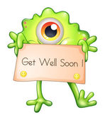 A green monster holding a get-well-soon signage — Stock Vector
