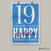 Happy birthday poster, card. nineteen years old. — Stock Vector