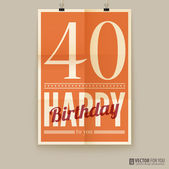 Happy birthday poster, card, forty years old. — Stock Vector