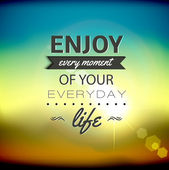 Enjoy every moment of your everyday life. — Stock Vector