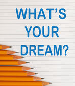 What's Your Dream — Stock Photo