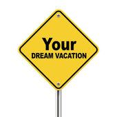 3d illustration of your dream vacation road sign — Stockvektor