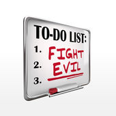 The word fight evil on to-do list whiteboard — Stock Vector