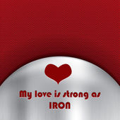 Love strong as iron message on a metal background — Cтоковый вектор