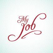 """My Job"" - hand lettering — 图库矢量图片"