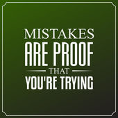 Mistakes are proof that you're trying. Quotes Typography Backgro — Stock Vector