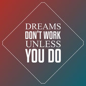 Dreams don't work unless you do, Quotes Typography Background De — Stock Vector