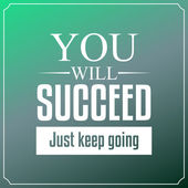 You will succeed just keep going. Quotes Typography Background D — Stock Vector
