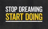 Stop dreaming Start Doing — Stock Photo