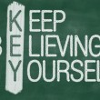Keep believing yourself — Stock Photo