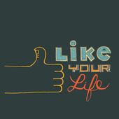 Like Your Life - Inspiration — Stock Vector