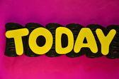 Today — Stock Photo