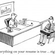 Everything on the resume is true right - Stockfoto