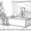 Was the interview too early for you — Lizenzfreies Foto