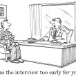 Was the interview too early for you — 图库照片
