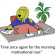 It is time for the morning motivation roar — Stock Photo