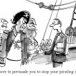 I'm here to persuade you to stop your pirating ways. — Stock Photo