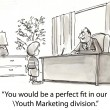 """You would be a perfect fit in our. Youth Marketing division."" — ストック写真"