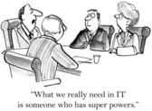 """""""What we really need in IT is someone who has super powers."""" — Stock Photo"""