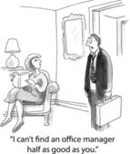 """I can't find an office manager half as good as you."" — Stockfoto"
