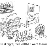 Постер, плакат: Health Elf went to work