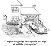 Cartoon illustration. Man reject the garage door opener as a sign of middle class apathy — Stock Photo
