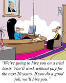 You're hired on a trial basis without pay — Stock Photo