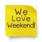 We love weekend — Stock Photo