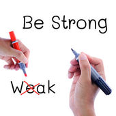 Be strong not weak — Stockfoto