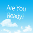 Are You Ready cloud icon with design on blue sky background — Stock Photo
