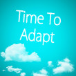 Stock Photo: Time To Adapt cloud icon with design on blue sky background