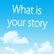 Stock Photo: What is your story cloud icon with design on blue sky background