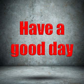 Have a good day concrete wall — Stockfoto