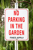 Sign Stating: NO PARKING IN THE GARDEN — Stock Photo
