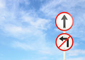 Go ahead the way ,forward sign and don't turn left sign — Stock Photo