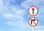 Go ahead the way ,forward sign and don't turn right sign — Stock Photo