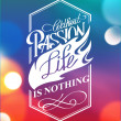 Without passion life is nothing — Stock Vector