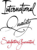 """International Quality. Satisfaction Guaranteed"" original handwritten calligraphy for your logo, website or advertisement — Stock Vector"