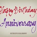 Happy Birthday and Anniversary words original handwritten vector calligraphy — Stock Vector #36023997
