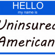 Hello I am an Uninsured American — Stock Photo