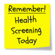 Постер, плакат: Remember Health Screening Today