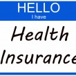 Hello I have Health Insurance — 图库照片